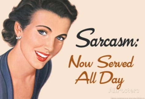sarcasm-now-served-all-day-funny-poster